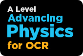 A Level Advancing Physics for OCR Third Edition
