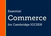 Essential Commerce for Cambridge IGCSE® & O Level