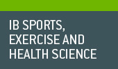 IB Sports, Exercise and Health Science