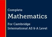 Complete Mathematics for Cambridge International AS & A Level
