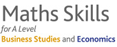 Maths skills support for A Level Business Studies and Economics