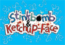 Stinkbomb &<br> Ketchup-Face