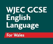 WJEC GCSE English Language for Wales