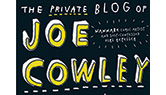 Part of The Private Blog of Joe Cowley