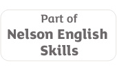 Part of Nelson English Skills