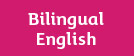 Bilingual English
