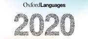 Oxford Languages announces 'Words of an Unprecedented Year'