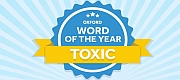 Word of the Year 2018 is…Toxic