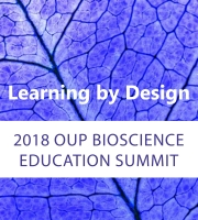 2018 OUP Bioscience Education Summit: Learning by Design